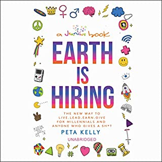 Earth Is Hiring                   Written by:                                                                                                                                 Peta Kelly                               Narrated by:                                                                                                                                 Peta Kelly                      Length: 10 hrs and 6 mins     35 ratings     Overall 4.8