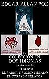 La Colección en dos Idiomas: El Cuervo, El Barril de Amontillado, El Corazón Delator (traducido) : Libros en dos Idiomas (Edición en español e inglés)