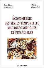 Econométrie des séries temporelles macroéconomiques et financières de Valérie Mignon