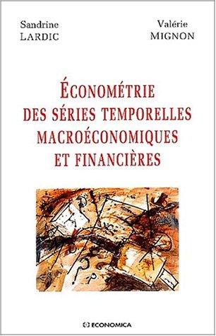 Econométrie des séries temporelles macroéconomiques et financières