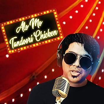 Alo Mo Tandoori Chicken