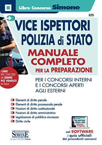 Vice ispettori polizia di Stato Manuale completo per la preparazione per i concorsi interni e i concorsi aperti agli esterni