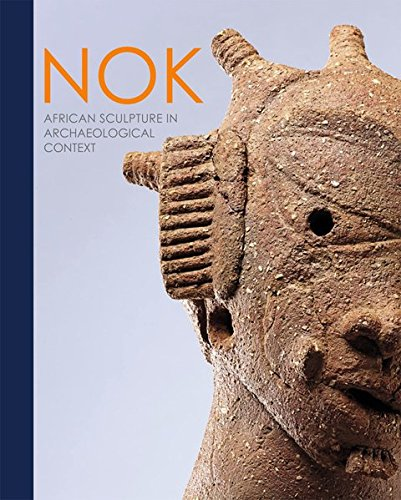 Nok: African Sculpture in Archaeological Context