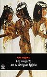 Las mujeres en el Antiguo Egipto: 182 (Universitaria)...