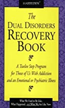 The Dual Disorders Recovery Book: Twelve Step Programme for Those of Us with Addiction and an Emotional or Psychiatric Illness by Hazelden Publishing, Anonymous, Anonymous Anonymous (2008) Paperback