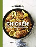 Good Housekeeping Chicken!: 75+ Easy & Delicious Recipes (Good Food Guaranteed)