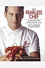 The Fearless Chef: Innovative Recipes from the Edge of American Cuisine Paperback