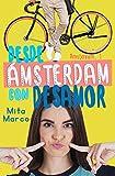 Desde Ámsterdam con desamor (Serie Ámsterdam nº 1)