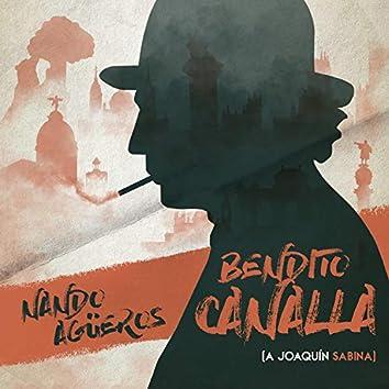 Bendito canalla (a Joaquín Sabina)