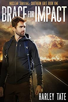 Brace for Impact (Nuclear Survival: Southern Grit Book 1) by [Harley Tate]