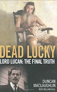 Dead Lucky: Lord Lucan: The Final Truth