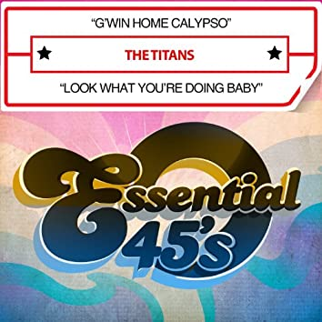 G'win Home Calypso / Look What You're Doing Baby (Digital 45)