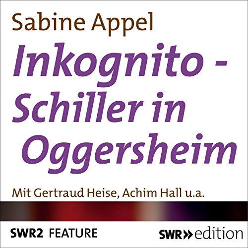 Inkognito - Schiller in Oggersheim audiobook cover art