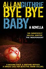 Bye Bye Baby (a Detective Frank Collins police thriller) Kindle Edition