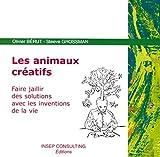 Les animaux créatifs - Faire jaillir des solutions avec les inventions de la vie