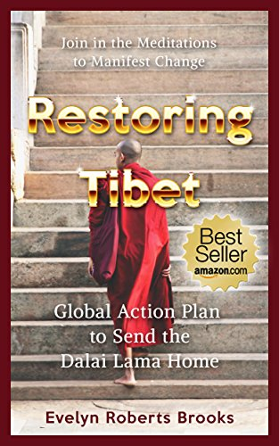 Book: Restoring Tibet - Global Action Plan to Send the Dalai Lama Home by Evelyn Roberts Brooks