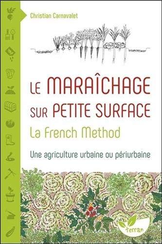 Le Maraîchage sur petite surface : la French Method