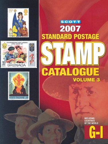 Scott 2007 Standard Postage Stamp Catalogue, Vol. 3: Countries of the World- G-I