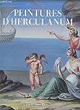 PEINTURES D'HERCULANUM - LES FRESQUES D'HERCULANUM ET POMPEI A TRAVERS L'ALBUM CONSERVE AU MUSEE DU LOUVRE.