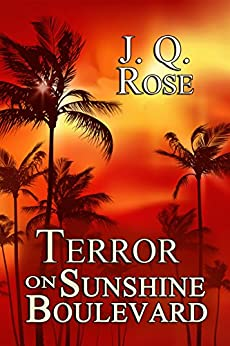 Terror on Sunshine Boulevard: 2nd Edition by [J.Q. Rose]
