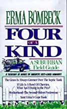 Four of a Kind: A Suburban Field Guide includes: The Grass is Always Greener Over the Sseptic Tank, If Life is a Bowl of C...