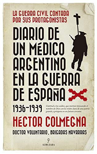 Diario de un médico argentino en la guerra de España (1936-1939) (Historia)