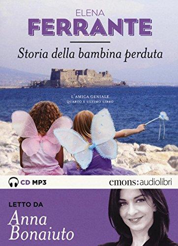 Storia della bambina perduta. L'amica geniale letto da Anna Bonaiuto. Audiolibro. 2 CD Audio formato MP3. Ediz. integrale (Vol. 4)