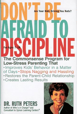 Dont Be Afraid To Discipline The Commonsense Program For Low Stress Parenting That Improves Kids Behavior In A Matter Of Days Stops Naggling And Relationship Creates Lasting Results