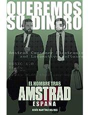 Queremos su dinero: El hombre tras Amstrad España (Dolmen Ediciones)