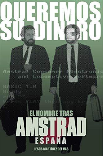 Queremos su dinero: El hombre tras Amstrad España (Dolmen Ediciones) ⭐