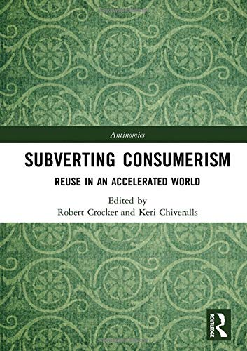 Subverting Consumerism: Reuse in an Accelerated World