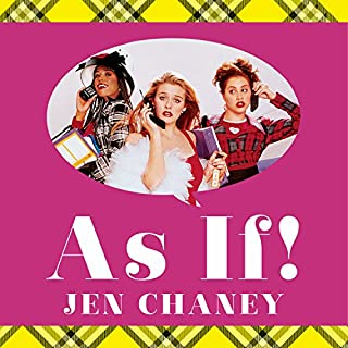 As If!     The Oral History of Clueless, as Told by Amy Heckerling, the Cast, and the Crew              By:                                                                                                                                 Jen Chaney                               Narrated by:                                                                                                                                 Jorjeana Marie                      Length: 9 hrs and 2 mins     40 ratings     Overall 4.2