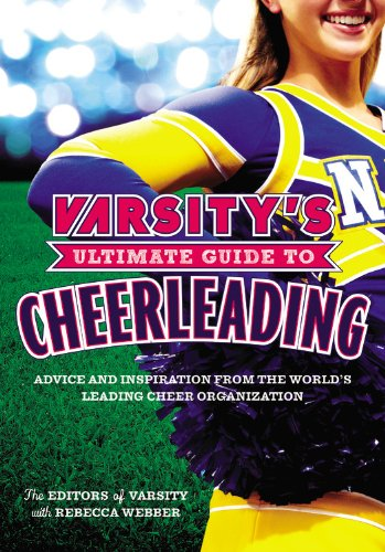 Compare Textbook Prices for Varsity's Ultimate Guide to Cheerleading Illustrated Edition ISBN 9780316227285 by The Editors of Varsity,Webber, Rebecca