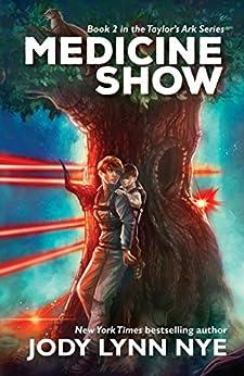Medicine Show (Taylor's Ark Book 2) by [Jody Lynn Nye]