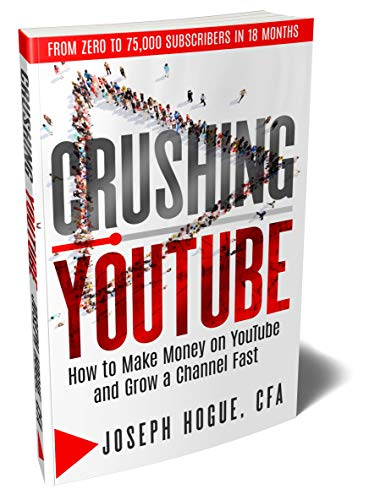 Crushing YouTube: How to Start a YouTube Channel, Launch Your YouTube Business and Make Money (Best App To Manage Instagram Followers)