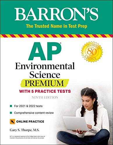 Compare Textbook Prices for AP Environmental Science Premium: With 5 Practice Tests Barron's Test Prep Ninth Edition ISBN 9781506261874 by Thorpe M.S., Gary S.