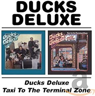 Ducks Deluxe / Taxi To The Terminal Zone (Remastered)