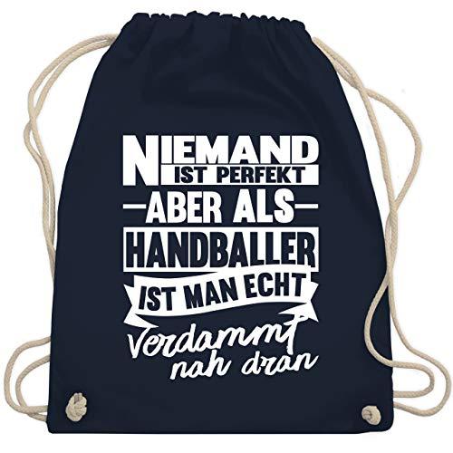 Shirtracer Handball - Niemand ist perfekt aber als Handballer ist man echt verdammt nah dran - Unisize - Navy Blau - handball tasche für bälle - WM110 - Turnbeutel und Stoffbeutel aus Baumwolle
