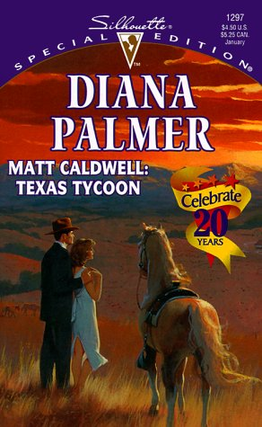 Matt Caldwell: Texas Tycoon (Silhouette Special Edition)