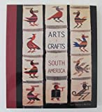 Arts & Crafts of South America
