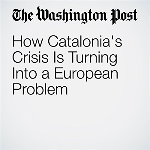 How Catalonia's Crisis Is Turning Into a European Problem copertina