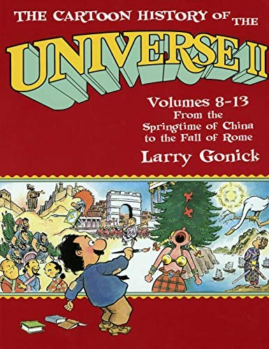 The Cartoon History of the Universe II Volumes 8 13 From the Springtime of China to the Fall product image