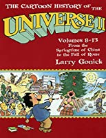 The Cartoon History of the Universe II: Volumes 8-13: From the Springtime of China to the Fall of Rome (Cartoon History of the Universe II Vols. 8-13 (Paperback))
