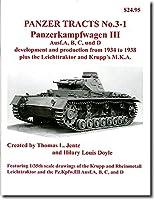 PANZER TRACKS No.3-1 Panzerkampfwagen III Ausf.A,B,C,und D development and production from 1934 to 1938 plus the Leichttraktor and Krupp's M.K.A.