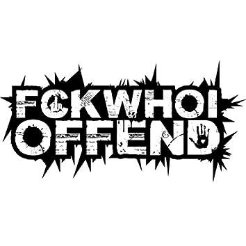 Fckwhoioffend