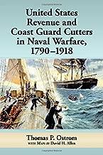 United States Revenue and Coast Guard Cutters in Naval Warfare, 1790 1918