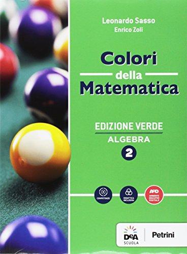 Colori della matematica. Algebra-Quaderno. Ediz. verde. Per gli Ist. tecnici. Con e-book. Con espansione online (Vol. 2)