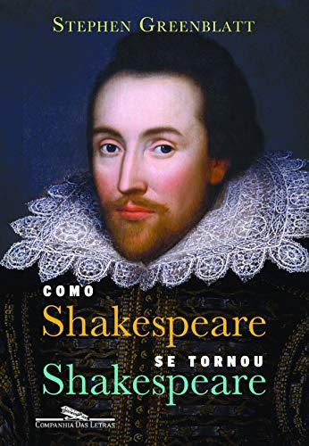 Como Shakespeare se tornou Shakespeare