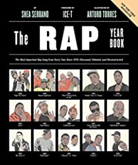 The Rap Year Book The Most Important Rap Song from Every Year Since 1979 Discussed Debated and Deconstructed