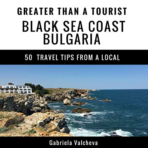 Greater Than a Tourist - Black Sea Coast Bulgaria  By  cover art